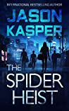 The Spider Heist (Spider Heist Thrillers Book 1)