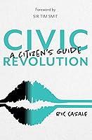 Civic Revolution: A Citizen's Guide