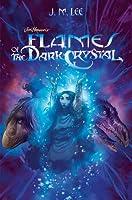 Flames of the Dark Crystal (Jim Henson's The Dark Crystal, #4)