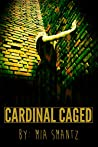 Cardinal Caged (The Cardinal, #2)