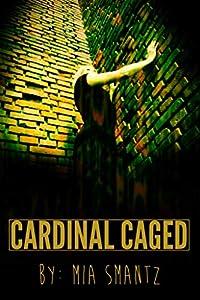 Cardinal Caged (The Cardinal, #2)