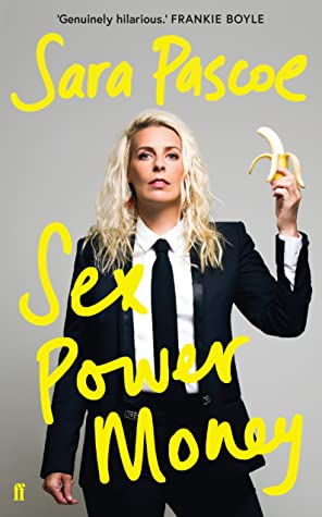 Sex Power Money by Sara   Pascoe