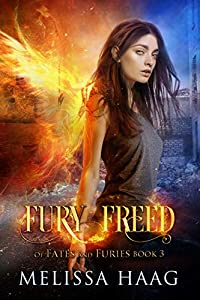 Fury Freed (Of Fates and Furies #3)