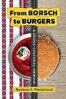 From Borsch to Burgers: A Cross-Cultural Memoir