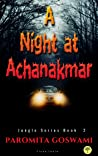 A Night at Achanakmar