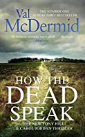 How the Dead Speak (Tony Hill & Carol Jordan, #11)
