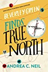 Beverley Green Finds True North (Beverley Green Adventures #3)
