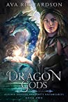 Dragon Gods (Alveria Dragon Akademy's Untameables #2)