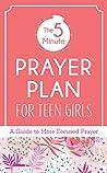 The 5-Minute Prayer Plan for Teen Girls