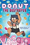 Donut the Destroyer by Sarah Graley