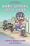 Karen's Roller Skates (Baby-sitters Little Sister Graphic Novel #2)