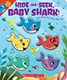 Hide-and-Seek, Baby Shark! (A Baby Shark Book)