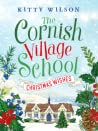 The Cornish Village School - Christmas Wishes (Cornish Village School series Book 4)