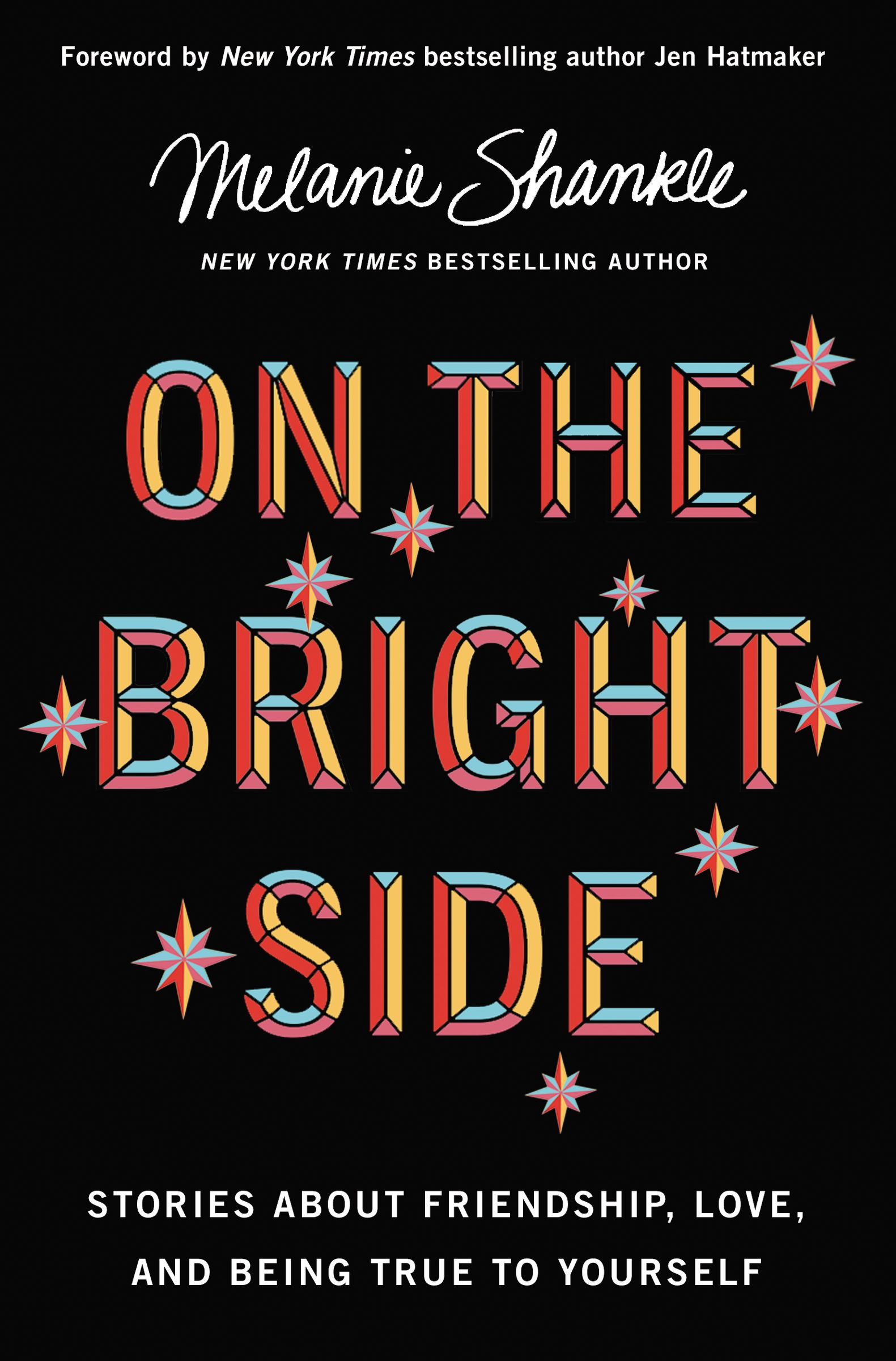 On the Bright Side: Stories about Friendship, Love, and Being True to Yourself