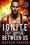 Ignite The Spark Between Us (Searing Saviors #4)