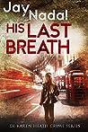 His Last Breath: (DI Karen Heath Crime Series Book 2)