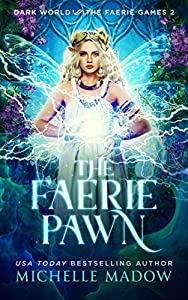 The Faerie Pawn (Dark World: The Faerie Games, #2)