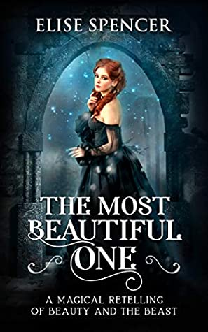 The Most Beautiful One: A Magical Retelling of Beauty and the Beast
