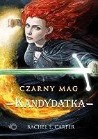 Kandydatka (Czarny Mag, #3)