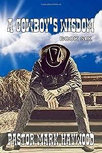 A Cowboy's Wisdom: Book Six