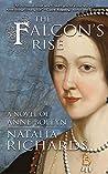 The Falcon's Rise: A novel of Anne Boleyn