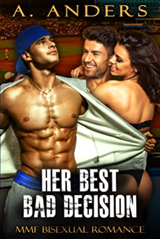 Her Best Bad Decision: MMF Bisexual Romance