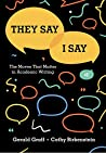They say i say: the moves that matterin Academic writing 4th edition