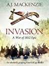 Invasion (The War of 1812 Epics #3)