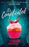 It's Complicated (A Sweet and Spicy YA romantic comedy collection)