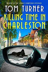Killing Time in Charleston (Nick Janzek Charleston Mysteries Book, #1)