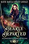 Dearly Departed (Afterworld Academy, #1)