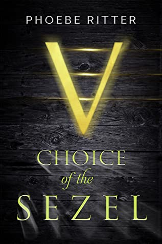 Choice of the Sezel (Daughter of the Zel, #3)