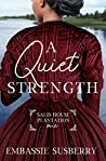 A Quiet Strength (Salis House Plantation #1)