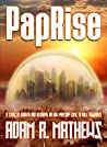 PapRise: A Story of Growth and Betrayal or How PapCorp came to rule the World