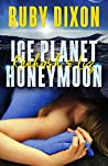 Ice Planet Honeymoon: Raahosh & Liz (Ice Planet Barbarians, #2.5)