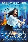 Voice of the Sword (Sword, Mirror, Jewel #1)