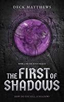 The First of Shadows (The Riven Realm)