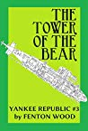 The Tower of the Bear (Yankee Republic Book 3)