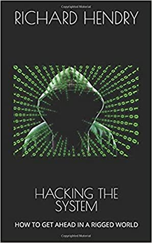 hacking the system, how to get ahead in a rigged world
