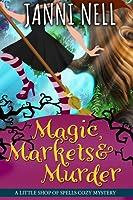 Magic, Markets & Murder (Little Shop of Spells, #2)