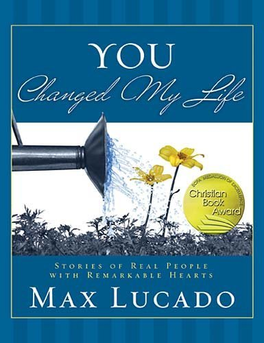 You Changed My Life - Max Lucado