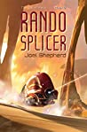Rando Splicer (The Spiral Wars #6)