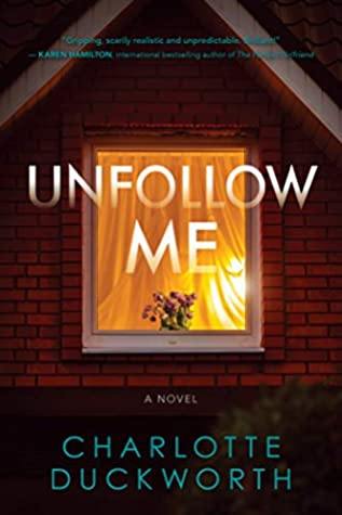Unfollow Me by Charlotte Duckworth