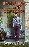 Granola Bars and Spaceships (Iska Universe #1)