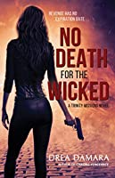 No Death for the Wicked (The Trinity Missions Book 2)