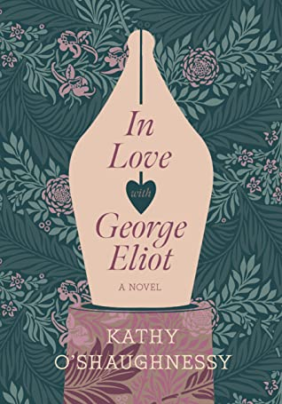 In Love with George Eliot by Kathy O'Shaughnessy