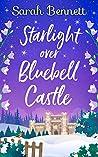 Starlight Over Bluebell Castle (Bluebell Castle #3)