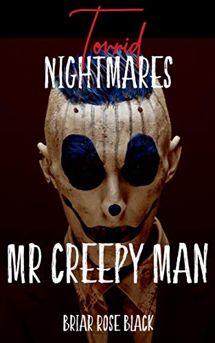 Mr Creepy Man Torrid Nightmares Book 1 By Briar Rose Black Leave a quickee below to encourage him or booksie published books shelf is a premium member feature. mr creepy man torrid nightmares book 1
