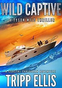 Wild Captive (Tyson Wild Thriller #6)