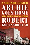 Archie Goes Home (The Nero Wolfe Mysteries Book 15)